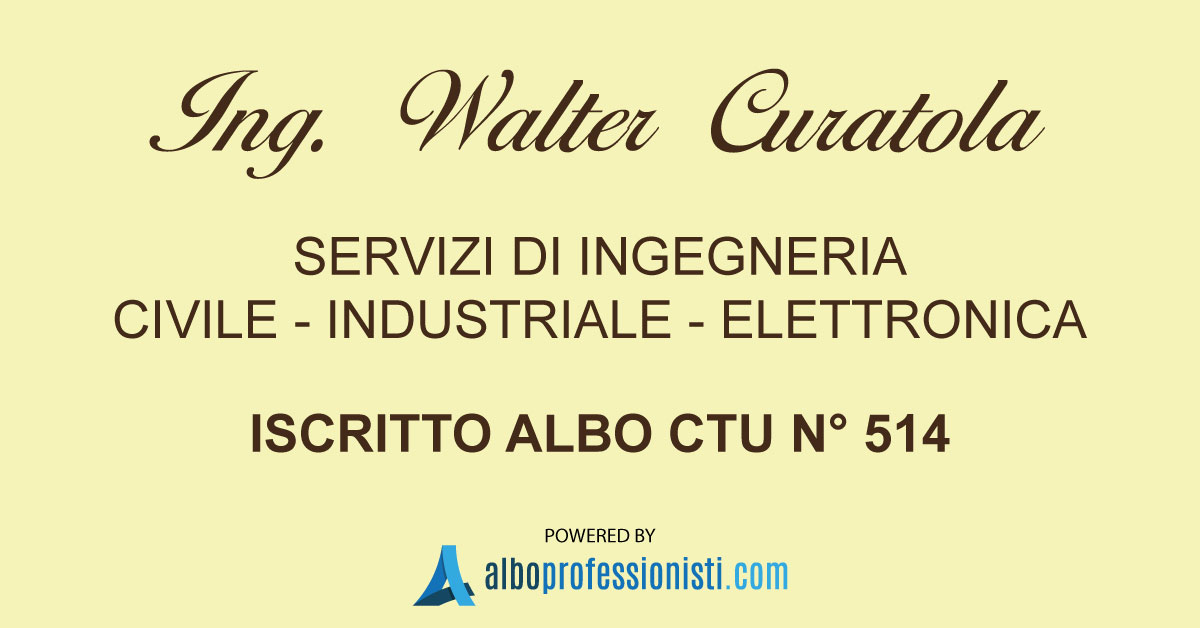 Ing. Walter Curatola Ingegneria Civile, Elettronica, Industriale