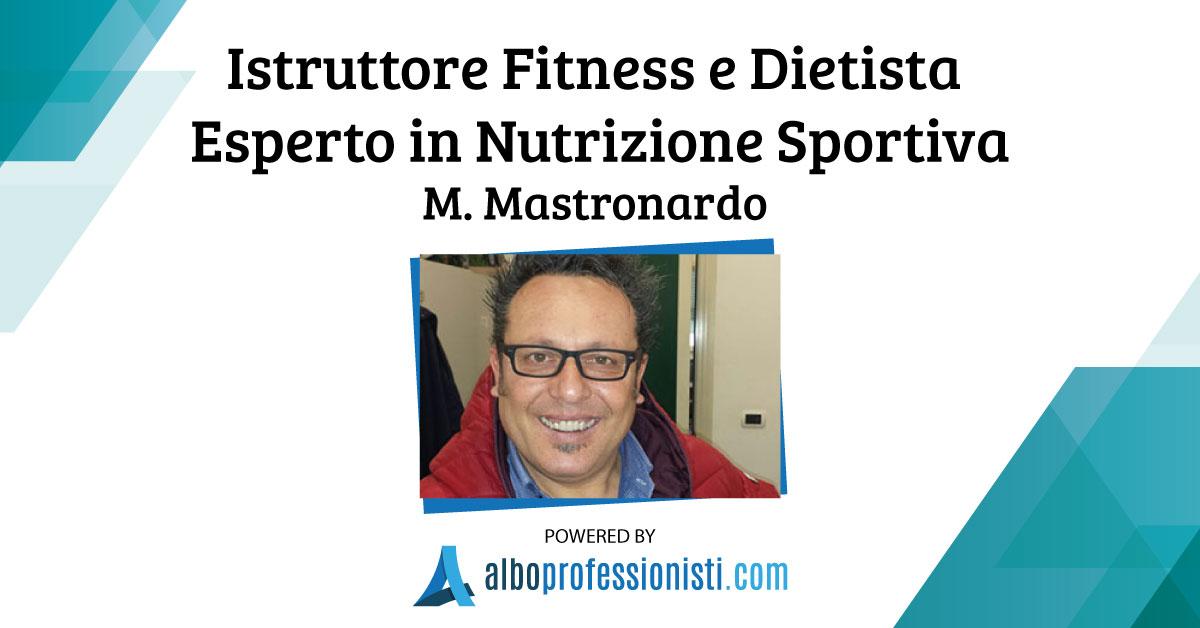 Istruttore Fitness e Nutrizione Sportiva M. Mastronardo
